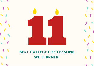 11 Best Life Lessons We Learned From College Life
